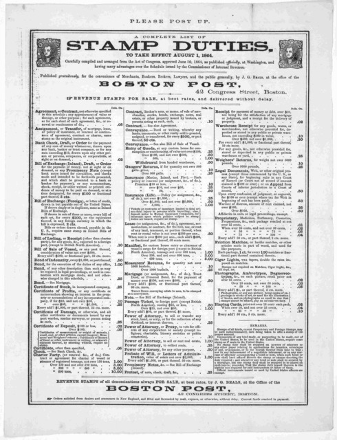 A complete list of stamp duties, to take effect August 1, 1864. Carefully compiled and arranged from the Act of Congress, approved June 30, 1864, as published officially, at Washington ... Boston, Published by J. G. Beals at the office of the Bo
