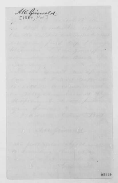 A. W. Griswold to John G. Nicolay, [November 1864]  (Seeks office)