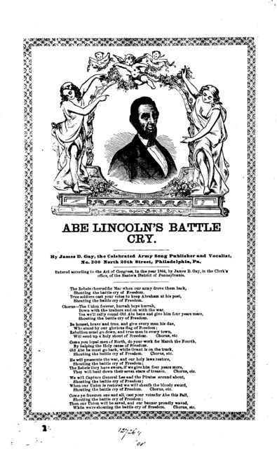 Abe Lincoln's battle cry. By James D. Gay, the Celebrated Army Song Publisher and Vocalist, No. 300 North 20th Street, Philadelphia, Pa