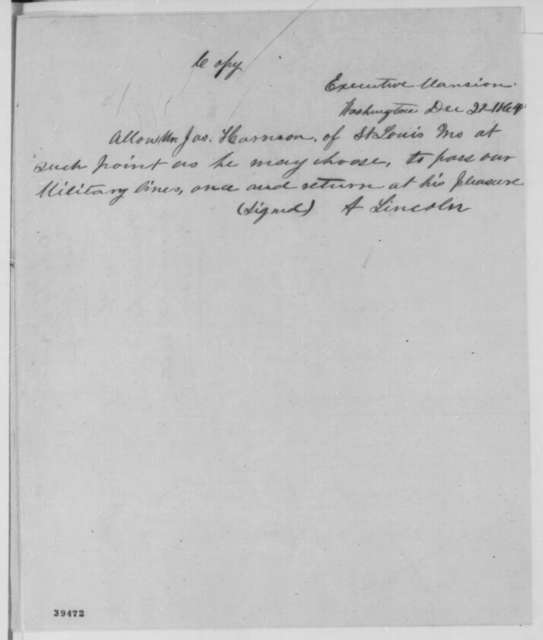 Abraham Lincoln, Friday, December 23, 1864  (Order concerning James Harrison; with Harrison's signed pledge that contains corrections in Lincoln's hand and copy of Dec. 22 pass for Harrison)