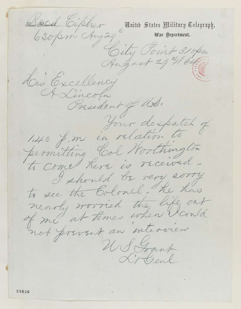 Abraham Lincoln papers: Series 1. General Correspondence. 1833-1916: Ulysses S. Grant to Abraham Lincoln, Monday, August 29, 1864 (Telegram concerning Colonel Thomas Worthington)