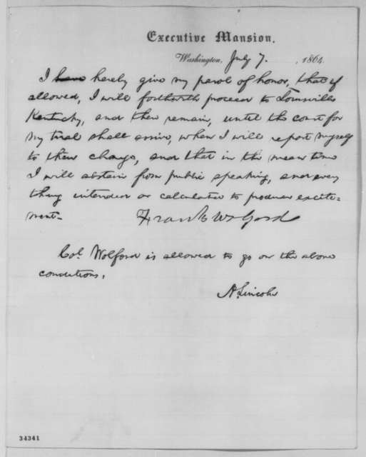 Abraham Lincoln, Thursday, July 07, 1864  (Parole for Frank Wolford)