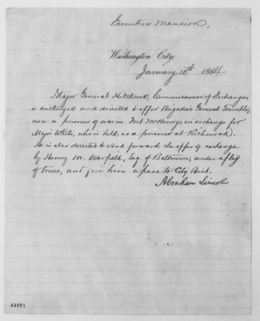Abraham Lincoln to Ethan A. Hitchcock, Sunday, January 10, 1864  (Prisoner exchange)