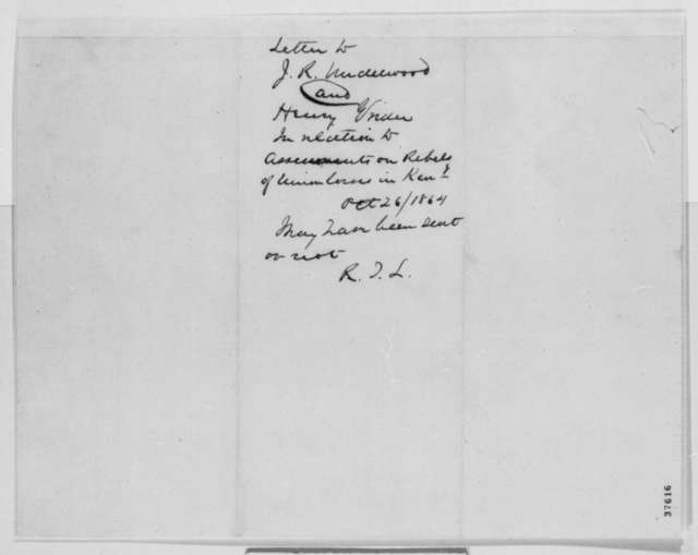 Abraham Lincoln to John R. Underwood and Henry Grider, Wednesday, October 26, 1864  (Assessments by military authorities in Kentucky)
