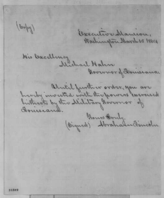 Abraham Lincoln to Michael Hahn, Tuesday, March 15, 1864  (Hahn invested with powers of governor)