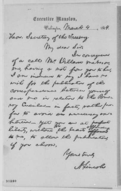 Abraham Lincoln to Salmon P. Chase, Friday, March 04, 1864  (Pomeroy Circular)