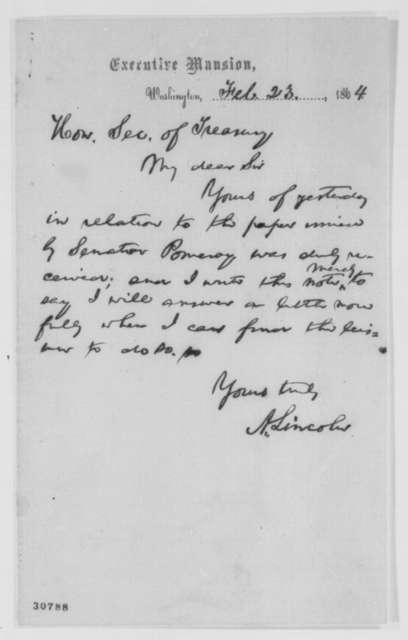 Abraham Lincoln to Salmon P. Chase, Tuesday, February 23, 1864  (Pomeroy Circular)