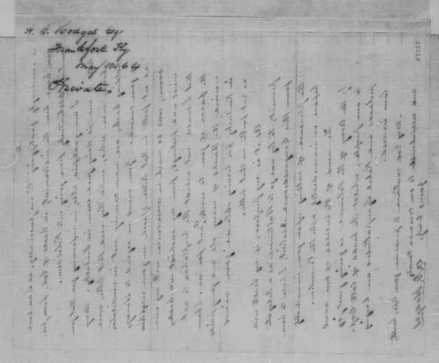 Albert G. Hodges to Abraham Lincoln, Tuesday, May 10, 1864  (Kentucky politics)