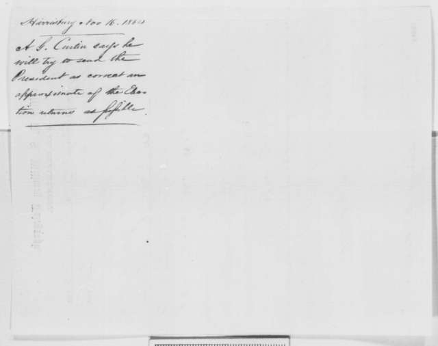Andrew G. Curtin to Abraham Lincoln, Wednesday, November 16, 1864  (Telegram in reply to Lincoln's request for election results)