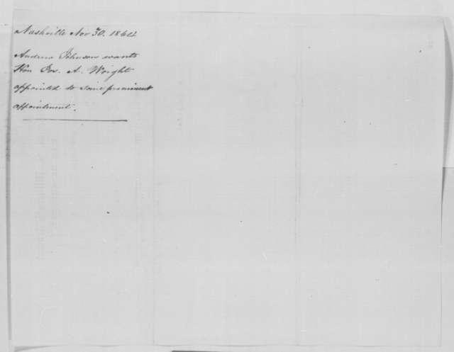 Andrew Johnson to Abraham Lincoln, Wednesday, November 30, 1864  (Telegram recommending Joseph A. Wright for office)