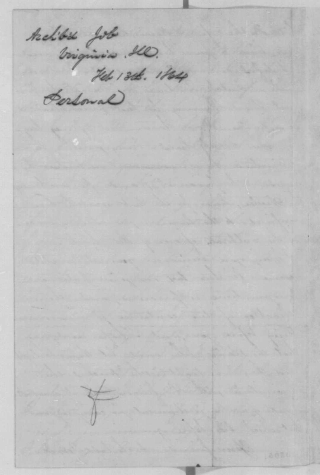 Archibald Job Sr. to Abraham Lincoln, Saturday, February 13, 1864  (Requests furlough for his son)