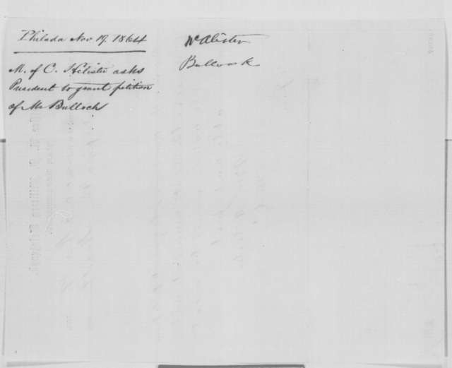Archibald McAllister to Abraham Lincoln, Saturday, November 19, 1864  (Telegram concerning Bullock's case)