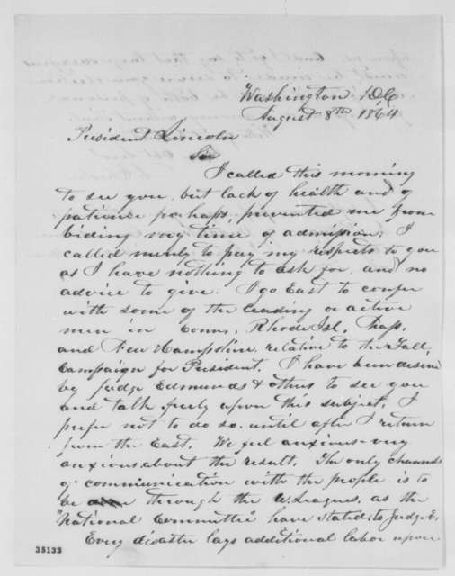 Augustin Chester to Abraham Lincoln, Monday, August 08, 1864  (Political affairs)