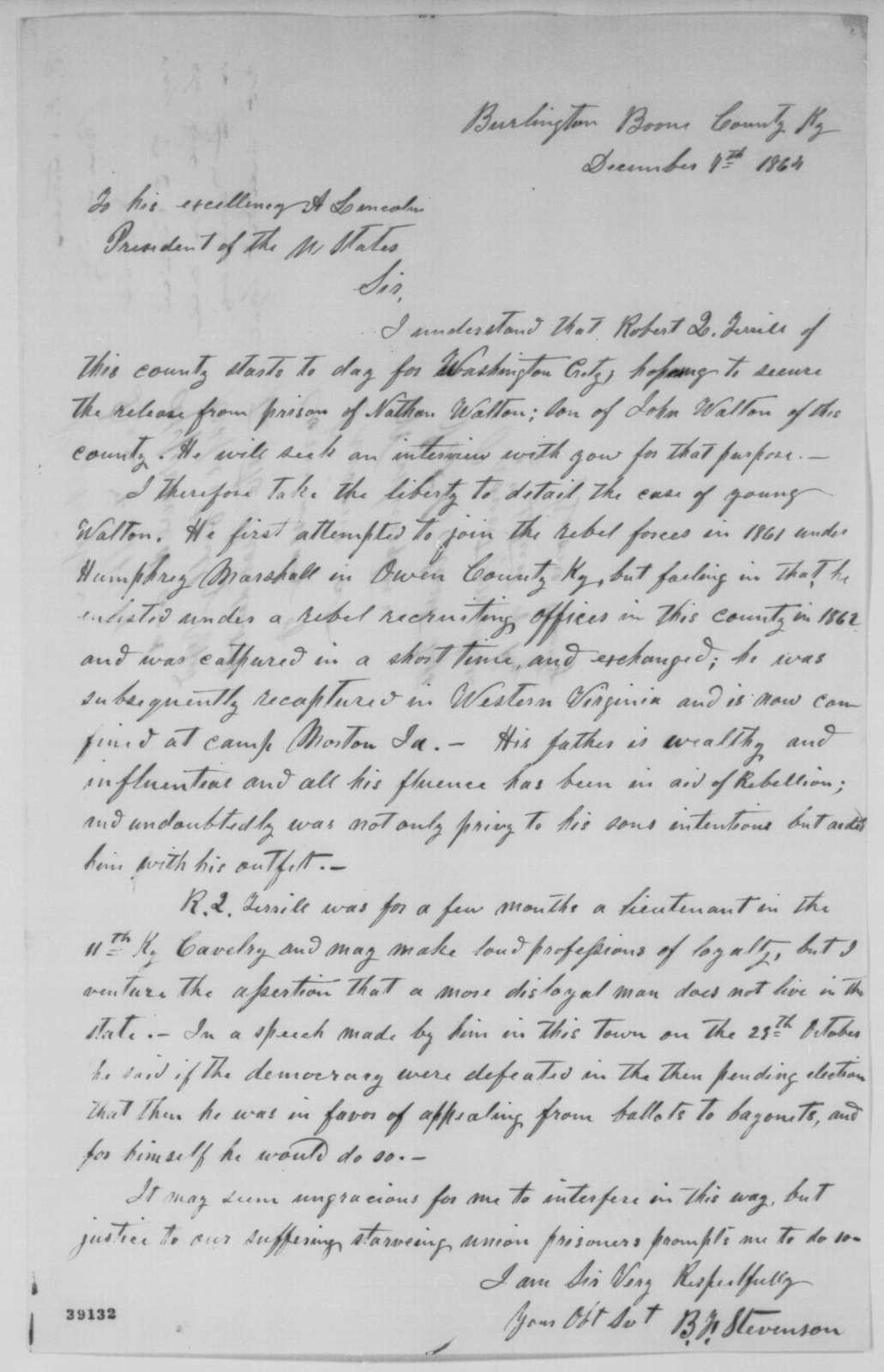 B. F. Stevenson to Abraham Lincoln, Wednesday, December 07, 1864  (Case of Nathan Walton; endorsed by James Calvert)