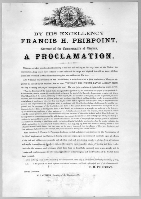 By His Excellency Francis H. Peirpoint, Governor of the Commonwealth of Virginia,a proclamation ... Whereas, the President of the United States ... has set apart Thursday the fourth day of August next as a day of fasting and prayer, throughout t