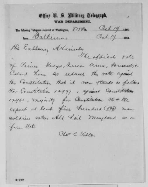 Charles C. Fulton to Abraham Lincoln, Monday, October 17, 1864  (Telegram reporting Maryland election results)