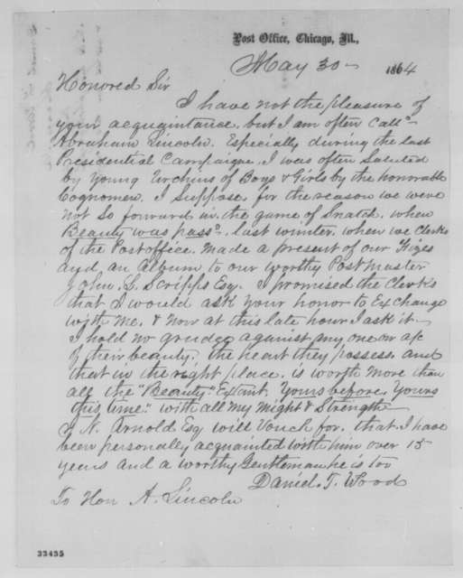 Daniel T. Wood to Abraham Lincoln, Monday, May 30, 1864  (Sends photograph and requests Lincoln's in return)