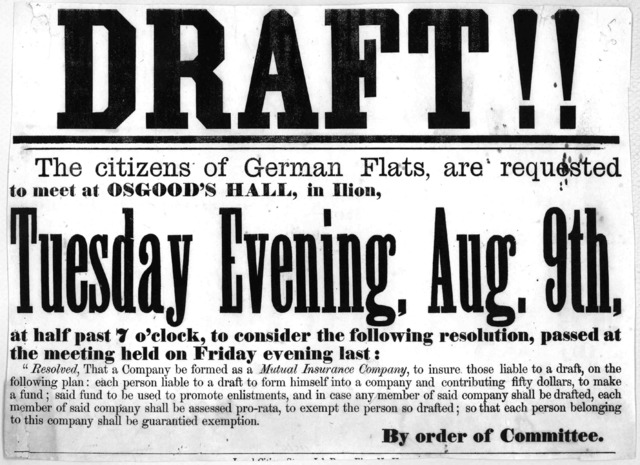 "Draft!! The citizens of German Flats, are requested to meet at Osgood's Hall, in Ilion, Tuesday evening, Aug. 9th. at half past 7 o'clock, to consider the following resolution, passed at the meeting held on Friday evening last: ""Resolved, that a"