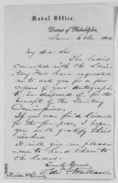 Edward Wallace to Abraham Lincoln, Monday, June 06, 1864  (Requests autographs for Sanitary Fair)
