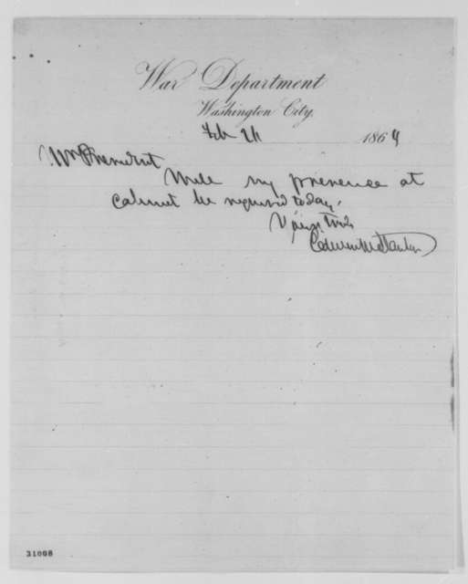 Edwin M. Stanton to Abraham Lincoln, Friday, February 26, 1864  (Inquires whether his attendance at cabinet meeting is required)