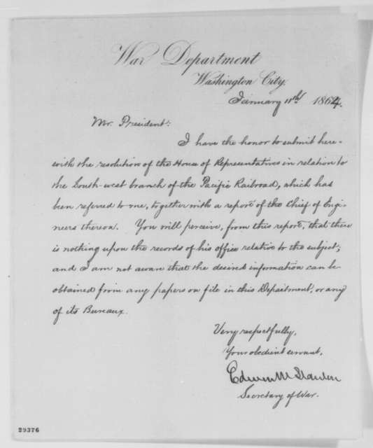 Edwin M. Stanton to Abraham Lincoln, Monday, January 11, 1864  (Southwest branch of Pacific Railroad)