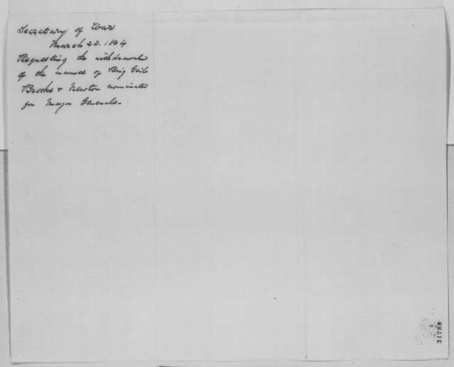 Edwin M. Stanton to Abraham Lincoln, Wednesday, March 23, 1864  (Withdrawal of nominations for general)