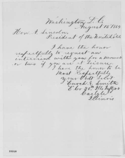Enoch G. Smith to Abraham Lincoln, Monday, August 15, 1864  (Request for interview)