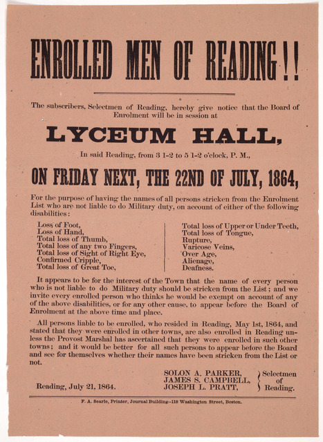 Enrolled men of Reading!! The subscribers, Selectmen of Reading, hereby give notice that the Board of Enrolment will be in session at Lyceum Hall, in said Reading, from 3 1-2 to 5 1-2 o'clock P. M. on Friday next, the 2nd of July, 1864 ... Selec