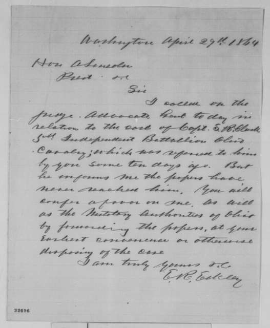 Ephraim R. Eckley to Abraham Lincoln, Friday, April 29, 1864  (Case of S. R. Clark)