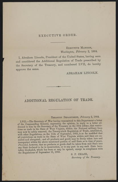 Executive order. I Abraham Lincoln, President of the United States, having seen and considered the Additional Regulation of Trade prescribed by the Secretary of the Treasury, and numbered LVII, do hereby approve the same.