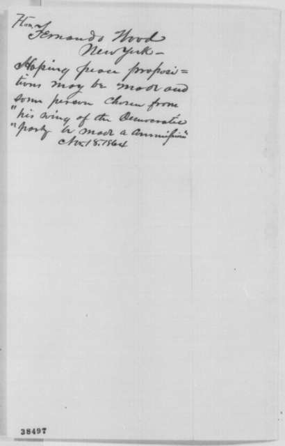 Fernando Wood to Abraham Lincoln, Friday, November 18, 1864  (Appointment of peace commissioners)