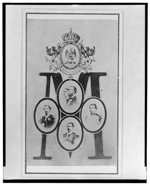 [Four cameos with portraits inset over the letter M, in the center are Emperor Maximilian and Empress Carlota of Mexico, then clockwise are: Tomás Mejía, Ramon Mendez, and Miguel Miramón; a coat of arms or emblem above the M]