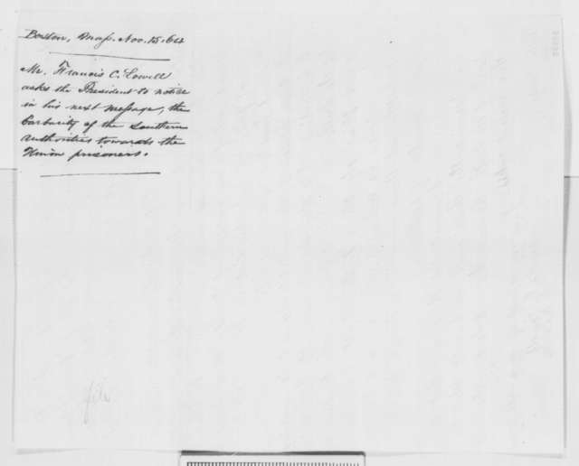 Francis C. Lowell to Abraham Lincoln, Tuesday, November 15, 1864  (Treatment of Union prisoners)