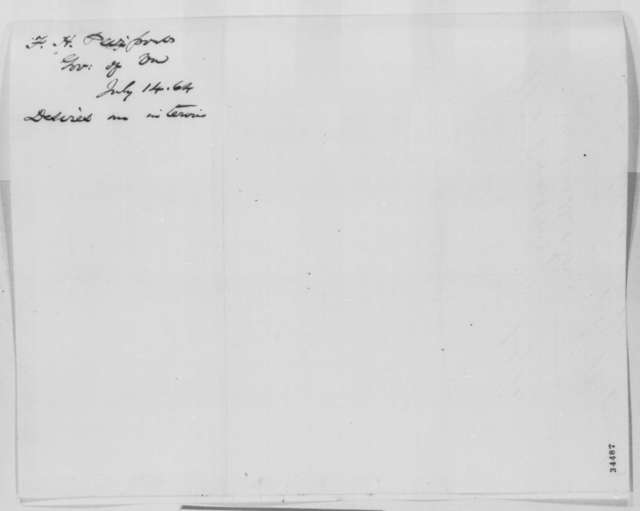 Francis H. Peirpoint to Abraham Lincoln, Thursday, July 14, 1864  (Interview)