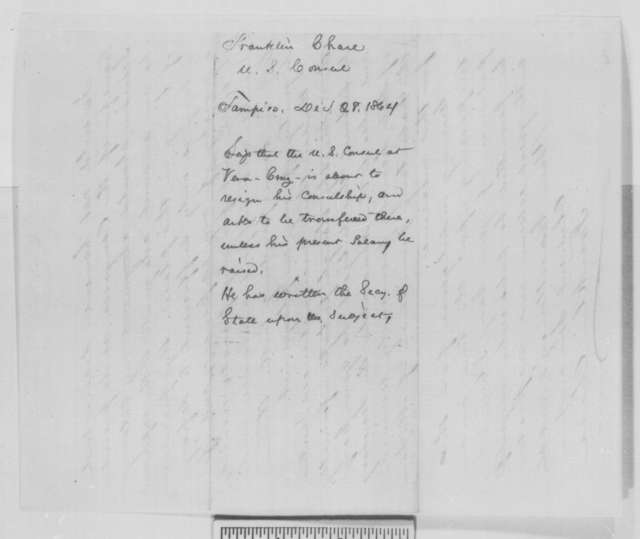 Franklin Chase to Abraham Lincoln, Wednesday, December 28, 1864  (Requests transfer to Vera Cruz)