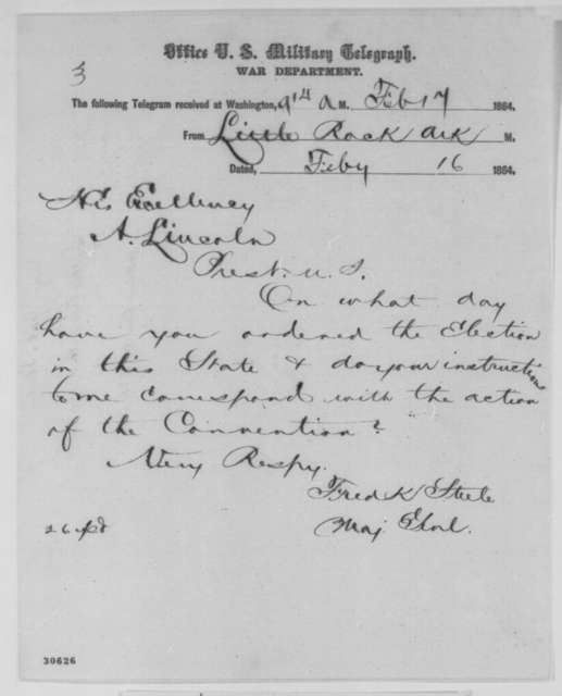 Frederick Steele to Abraham Lincoln, Tuesday, February 16, 1864  (Telegram concerning Arkansas election)