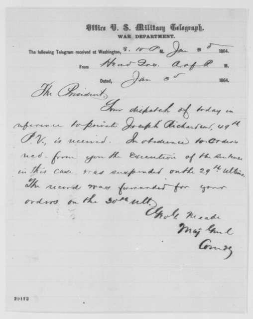 George G. Meade to Abraham Lincoln, Sunday, January 03, 1864  (Telegram concerning case of Joseph Richardson)