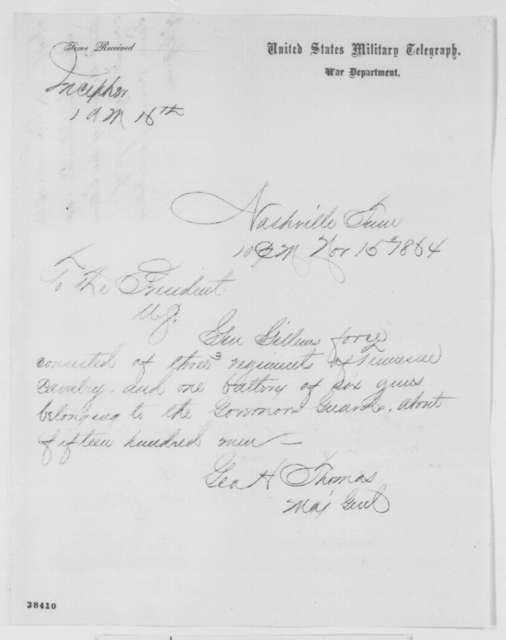 George H. Thomas to Abraham Lincoln, Tuesday, November 15, 1864  (Telegram reporting size of Gen. Gillem's force)