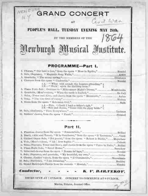 Grand concert at People's hall, Tuesday evening May 24th, by the members of the Newburgh Musical institute ... [Newburgh, N. Y.] Martin, printer, Journal office [1864].