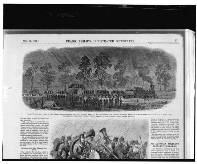 Grant's campaign south of the James--reinforcements to Gen. Warren arriving at the terminus of Grant's railroad near the Weldon Road, two miles and a half from the recently captured works / from a sketch by our special artist, Joseph Becker.