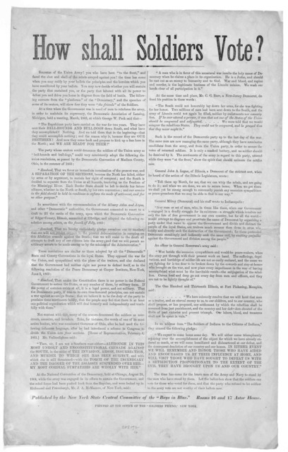 """How shall soldiers vote? ... Published by the New York State Central Committee of the """"Boys in Blue."""" New York Printed at the office of the """"Soldiers Friend"""" [1864]."""