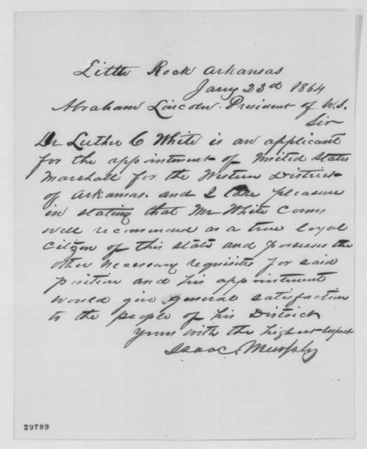 Isaac Murphy to Abraham Lincoln, Saturday, January 23, 1864  (Recommendation for Luther White)