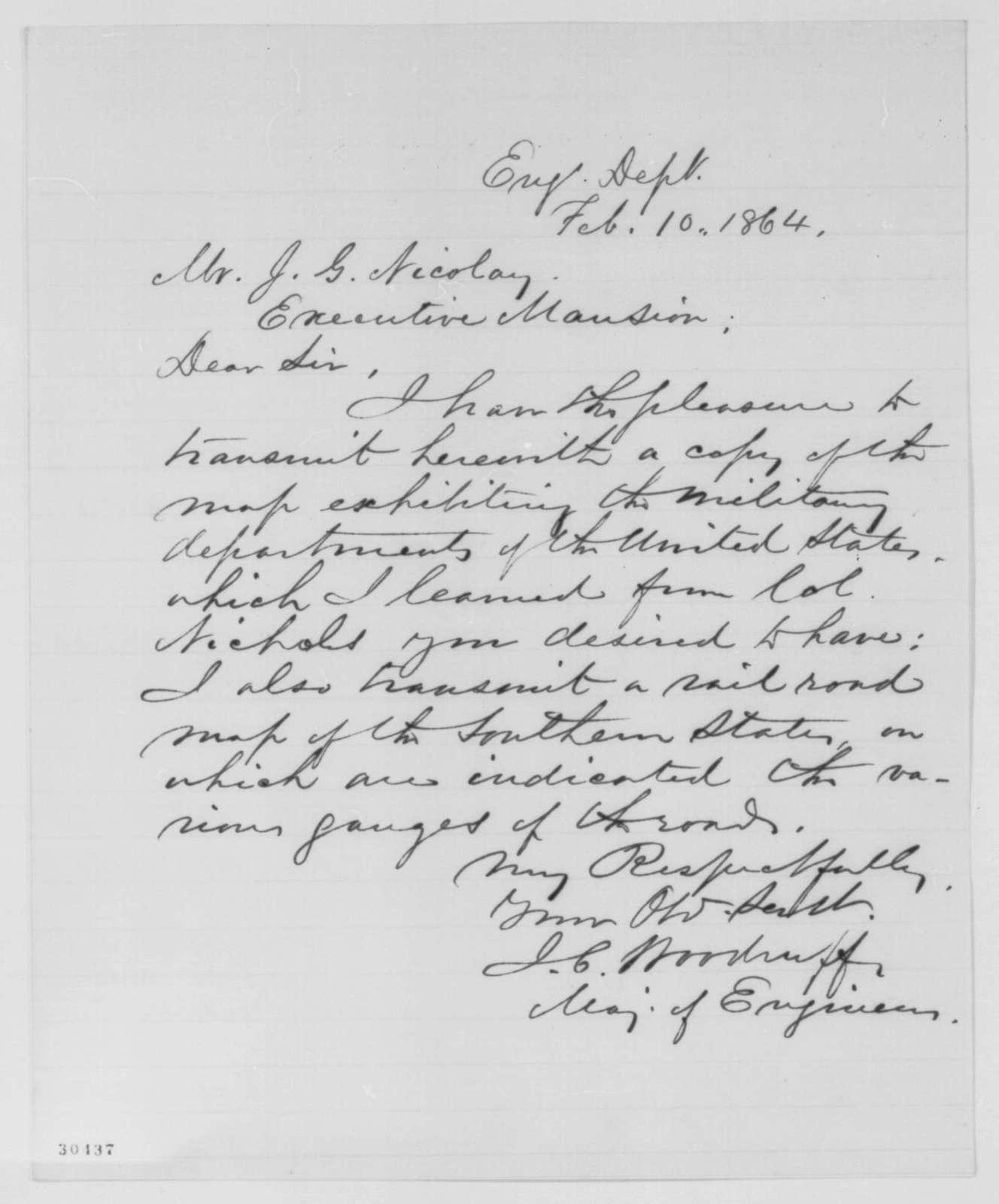 Israel C. Woodruff to John G. Nicolay, Wednesday, February 10, 1864  (Sends maps)