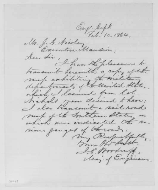 Israel C. Woodruff to John G. Nicolay, Wednesday, February 10, 1864  (Sends maps)