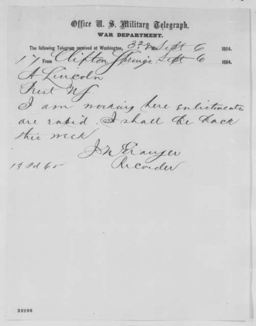 J. N. Granger to Abraham Lincoln, Tuesday, September 06, 1864  (Telegram concerning enlistments)