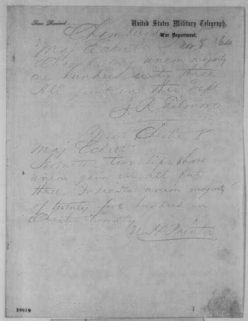 James R. Gilmore to Thomas T. Eckert, Tuesday, November 08, 1864  (Telegram reporting Pennsylvania election results; with W. H. Painter to Eckert, Nov. 11, 1864 reporting same)