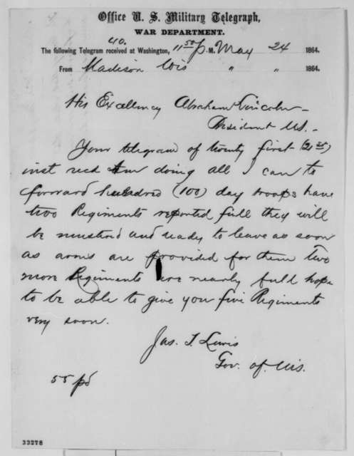 James T. Lewis to Abraham Lincoln, Tuesday, May 24, 1864  (Telegram in reply to Lincoln's May 21 dispatch concerning 100 days men)