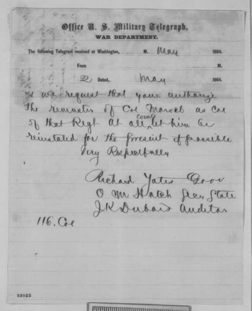 Jesse K. Dubois, Ozias M. Hatch, and Richard Yates to Abraham Lincoln, Friday, May 06, 1864  (Telegram concerning George Marvel)