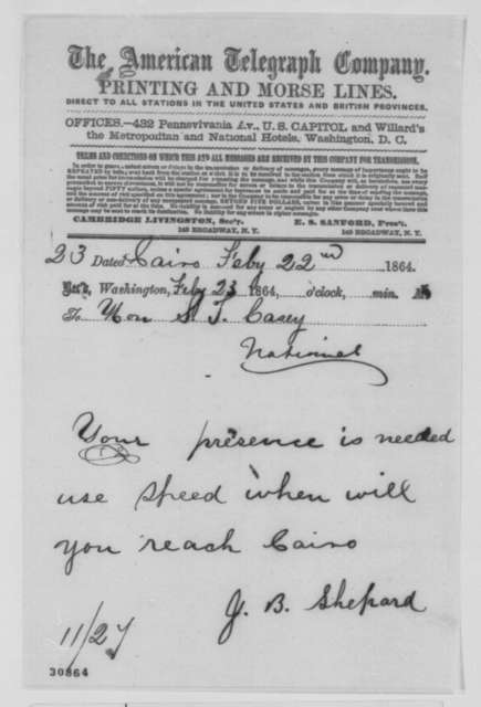 John B. Shepard to Samuel L. Casey, Monday, February 22, 1864  (Telegram requesting Casey's presence at Cairo)