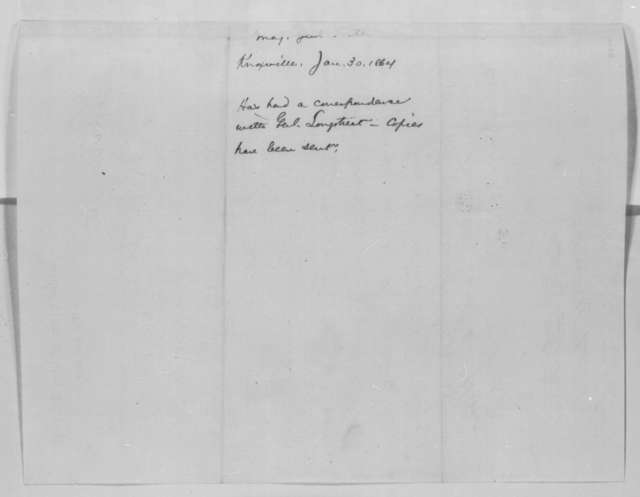 John G. Foster to Abraham Lincoln, Saturday, January 30, 1864  (Telegram in reply to Lincoln's of January 27 regarding Foster's correspondence with General Longstreet)